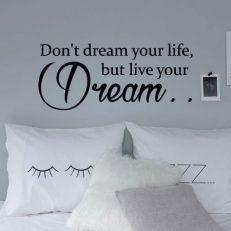 Muursticker slaapkamer Don't dream your life, but live your dream k227