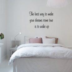 Muursticker slaapkamer The best way to make your dreams come true is to wake up k380