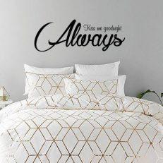 Muursticker slaapkamer always kiss me goodnight k 228