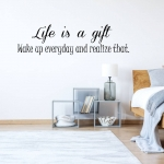 """Muursticker met de tekst """" Life is a gift, Wake up every day and...."""" etc."""