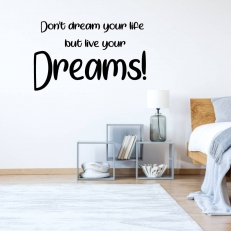 "Muursticker met de tekst ""Don't dream your life but live your dreams!"""