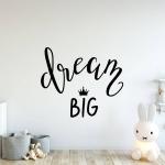 Muursticker. Tekst: Dream Big. Inclusief kroon. Diverse afmetingen en kleur