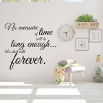 No measure of time will be long enough... let's start with forever