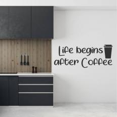 Muursticker. Tekst: Life begins after coffee. In div. kleuren en afmetingen