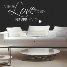 Muursticker Tekst: A true love story never ends. In idverse afmetingen