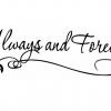 Muursticker Tekst: Always and Forever. In diverse afmetingen