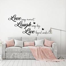 Muursticker Tekst: Love Every Moment, Laugh Every Day...enz. K727A